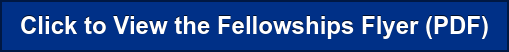 Click to View the Fellowships Flyer (PDF)