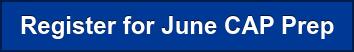 Register for June CAP Prep
