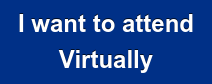 I want to attend Virtually