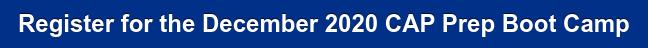 Register for the December 2020 CAP Prep Boot Camp