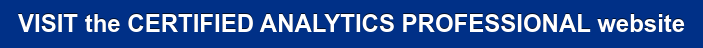 VISIT the CERTIFIED ANALYTICS PROFESSIONAL website