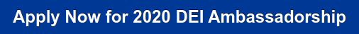 Apply Now for 2020 DEI Ambassadorship