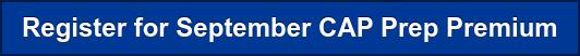 Register for September CAP Prep Premium