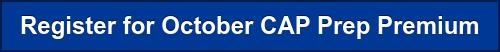 Register for October CAP Prep Premium
