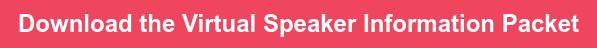 Download the Virtual Speaker Information Packet