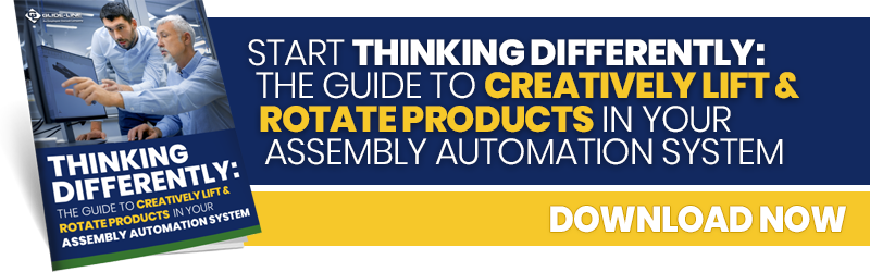 Click to download the ebook: Creatively Lift & Rotate Products in Your Assembly Automation System.