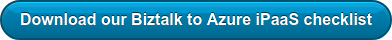 Download our Biztalk to Azure iPaaS checklist