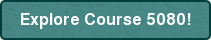 Explore Course 5080!