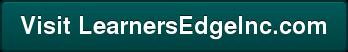Visit LearnersEdgeInc.com