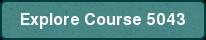 Explore Course 5043