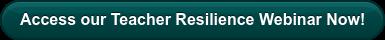 Access our Teacher Resilience Webinar Now!