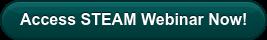 Access STEAM Webinar Now!