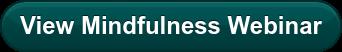 View Mindfulness Webinar