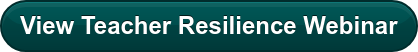 View Teacher Resilience Webinar