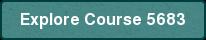 Explore Course 5683