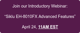 "Join our Introductory Webinar:  ""Siklu EH-8010FX Advanced Features""  April 24, 11AM EST"