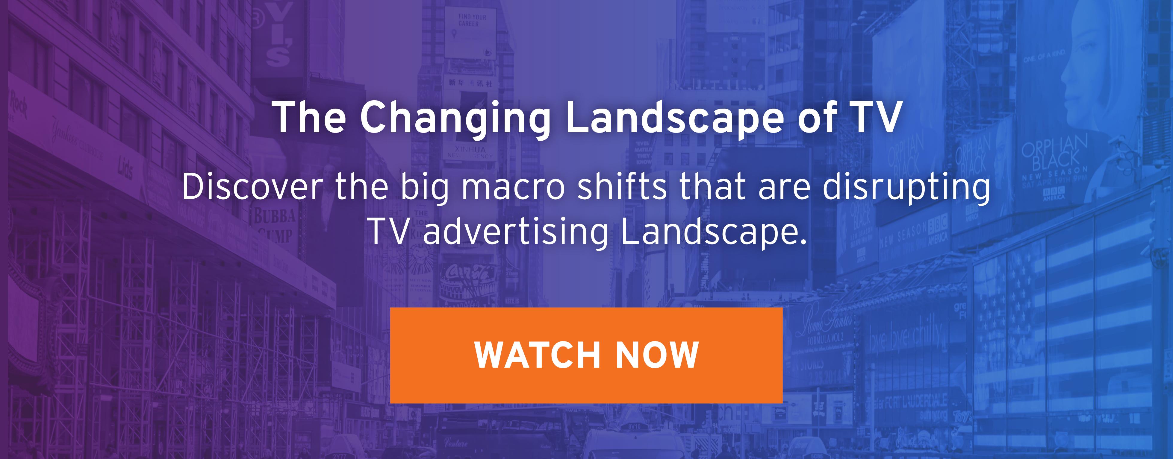 Macro Trends in the TV Landscape