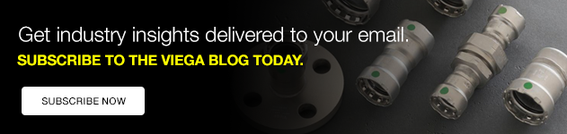 Get industry insights delivered to your email. Subscribe to the Viega blog today.