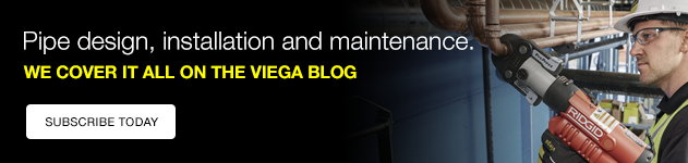 Pipe Design, installation and maintenance. We cover it all on the Viega blog. Subscribe Today.