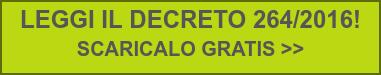 LEGGI IL DECRETO 264/2016!  SCARICALO GRATIS >>