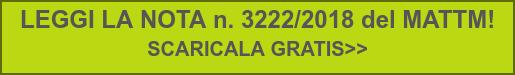 LEGGI LA NOTA n. 3222/2018 del MATTM!  SCARICALA GRATIS>>
