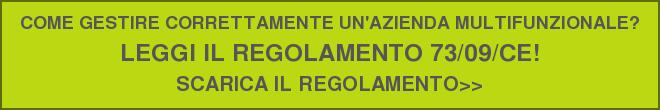 COME GESTIRE CORRETTAMENTE UN'AZIENDA MULTIFUNZIONALE?  LEGGI IL REGOLAMENTO 73/09/CE!  SCARICA IL REGOLAMENTO>>
