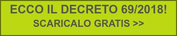 ECCO IL DECRETO 69/2018!  SCARICALO GRATIS >>