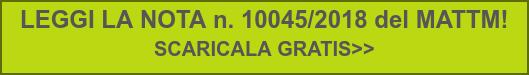 LEGGI LA NOTA n. 10045/2018 del MATTM!  SCARICALA GRATIS>>