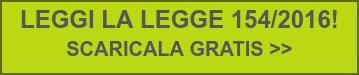 LEGGI LA LEGGE 154/2016!  SCARICALA GRATIS >>