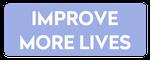 Improve More Lives