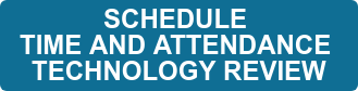 SCHEDULE  TIME AND ATTENDANCE  TECHNOLOGY REVIEW