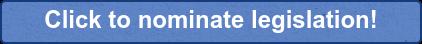Click to nominate legislation!