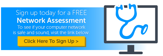 Click here to sign up for a Free network assessment