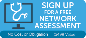 Click Here - For A Free Network Assessment