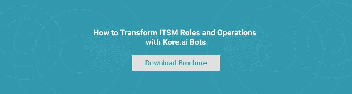 How to transform ITSM roles and operations with Kore.ai Bots