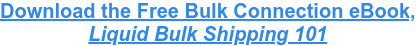 Download the Free Bulk Connection eBook, Liquid Bulk Shipping 101