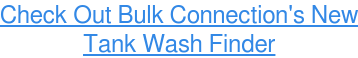 Check Out Bulk Connection's New Tank Wash Finder