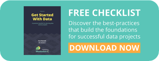 Download a free checklist: Getting a Data Project Started