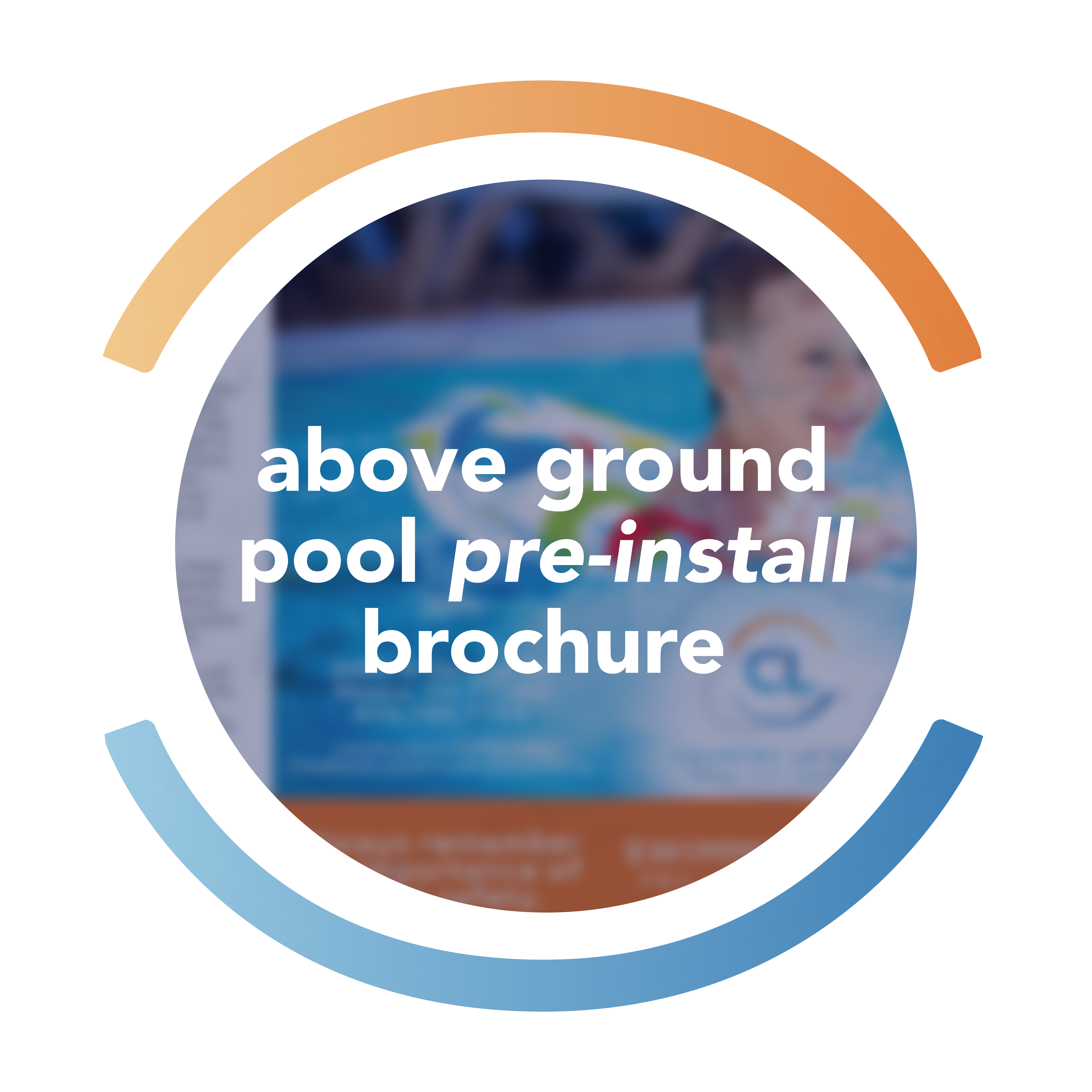 Above Ground Pool Pre-Install Brochure