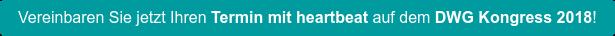 Vereinbaren Sie jetzt IhrenTermin mit heartbeat auf demDWG Kongress 2018!