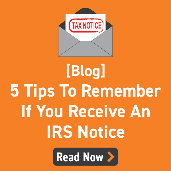 5 Tips to remember if you receive an irs notice blog - click to read now