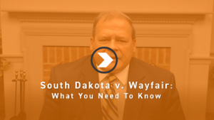South Dakota v. Wayfair: What You Need To Know