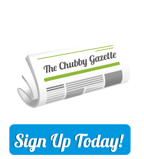 Sign up for the Chubby Gazette Newsletter from Fat Guy Media