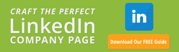 Free Guide to Crafting the Perfect LinkedIn Company Page