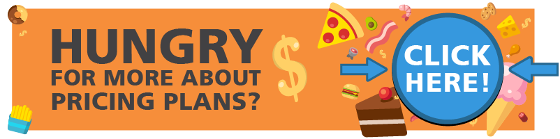Hungry for more about pricing plans? Click here!