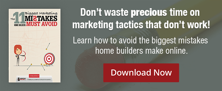 Click here to download your free guide to the 11 biggest marketing mistakes home builders need to avoid at all costs!