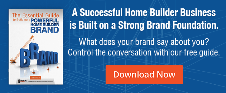 Click here to get your free copy of The Essential Guide to Building a Powerful Home Builder Brand today!