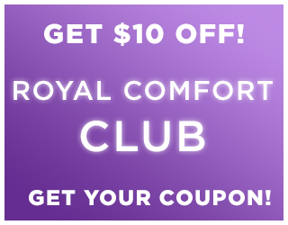 Get $10 Off Royal Comfort Club