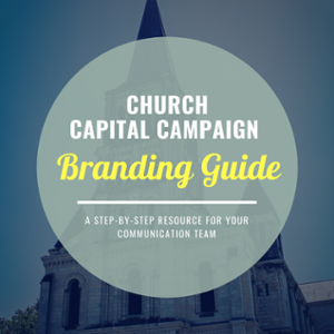 church capital campaign branding communications guide