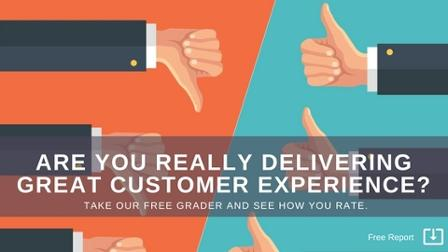 Discover if you are delivering great customer experience
